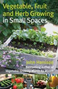 Vegetable, Fruit & Herb Growing in Small Spaces
