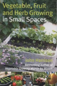 Vegetable Fruit and Herb Growing in Small Spaces