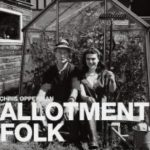 Allotment Folk by Chris Opperman