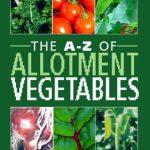 The A-Z of Allotment Vegetables by Caroline Foley