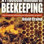 A Practical Manual of Beekeeping by David Cramp