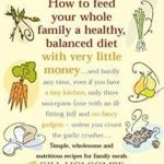 How to Feed Your Whole Family a Healthy Balanced Diet by Gill Holcombe