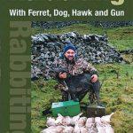 Rabbiting: With Ferret, Dog, Hawk and Gun by Sean Frain