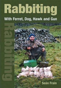 Rabbiting: With Ferret, Dog, Hawk and Gun