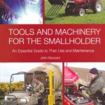 Tools and Machinery for the Smallholder by John Bezzant