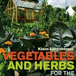 Vegetables for the Polytunnel & Greenhouse by Klaus Laitenberger
