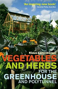 Vegetables for the Polytunnel & Greenhouse