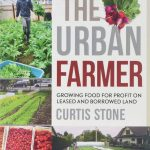 The Urban Farmer by Curtis Stone